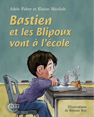 Bastien et les Blipoux vont à l'école, Faber-Mazlish-3