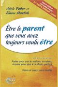 Etre le parent que vous avez toujours voulu être, Faber-Mazlish-4